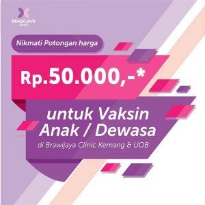 Potongan Harga Rp.50.000 Vaksin Anak & Dewasa Brawijaya Clinic Kemang & UOB