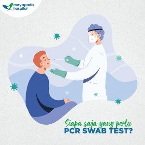 Siapa saja yang perlu melakukan PCR Swab Test!