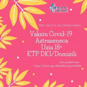 Pendaftaran vaksin Covid-19 AstraZeneca RS Royal Taruma